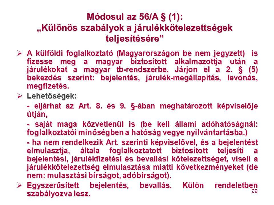 """Módosul az 56/A § (1): """"Különös szabályok a járulékkötelezettségek teljesítésére"""