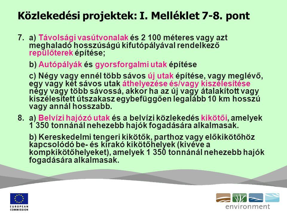 Közlekedési projektek: I. Melléklet 7-8. pont