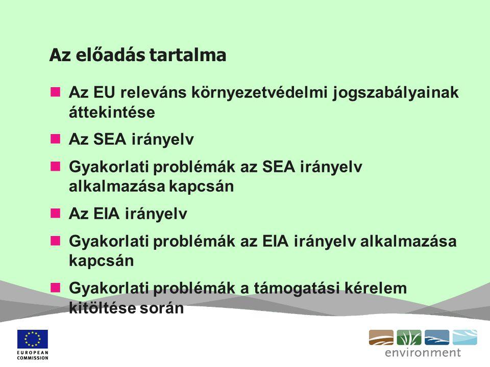 Az előadás tartalma Az EU releváns környezetvédelmi jogszabályainak áttekintése. Az SEA irányelv.