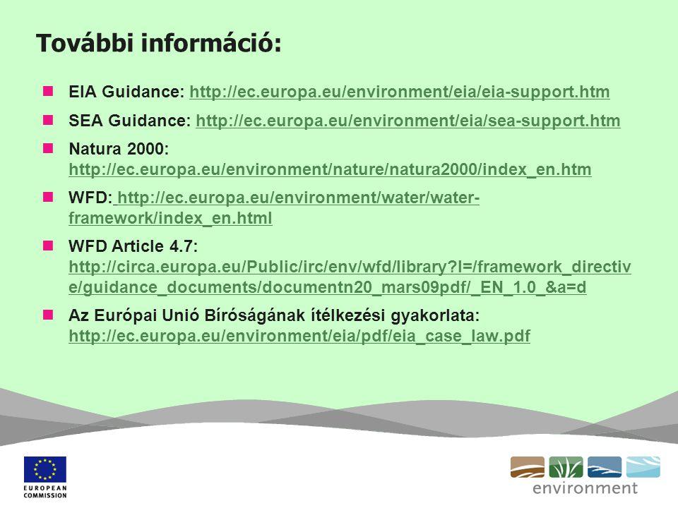 További információ: EIA Guidance: http://ec.europa.eu/environment/eia/eia-support.htm.