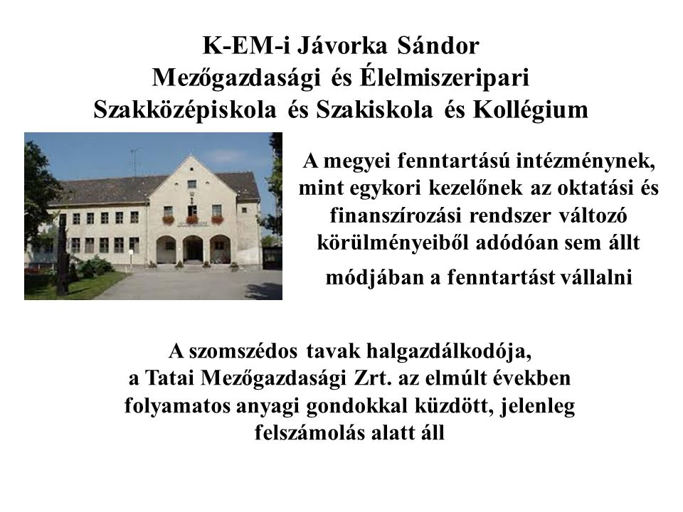 K-EM-i Jávorka Sándor Mezőgazdasági és Élelmiszeripari Szakközépiskola és Szakiskola és Kollégium.