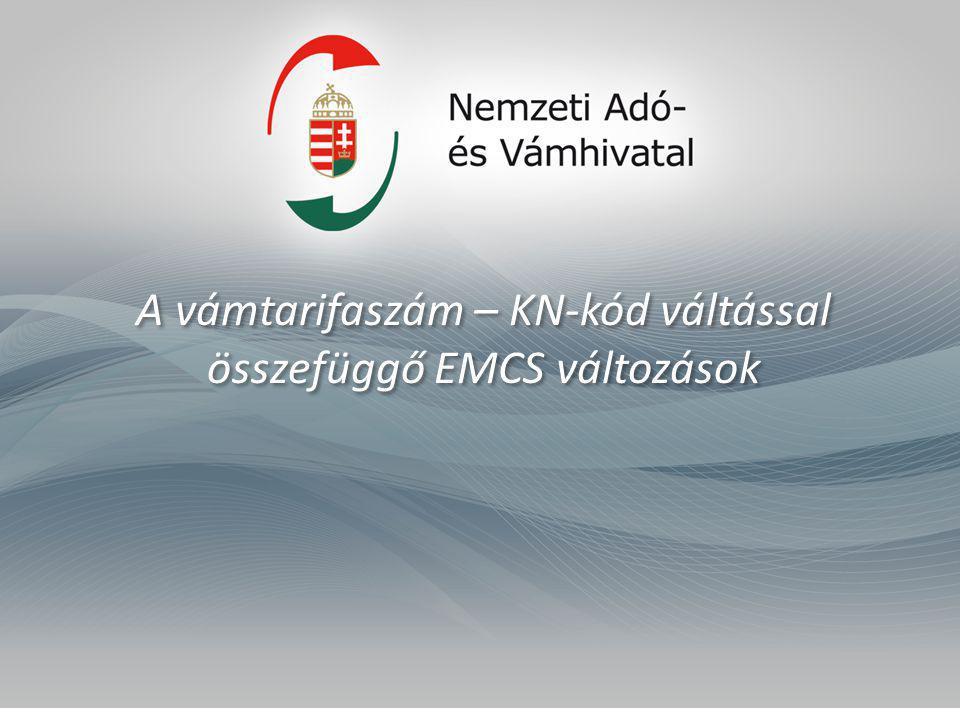 A vámtarifaszám – KN-kód váltással összefüggő EMCS változások