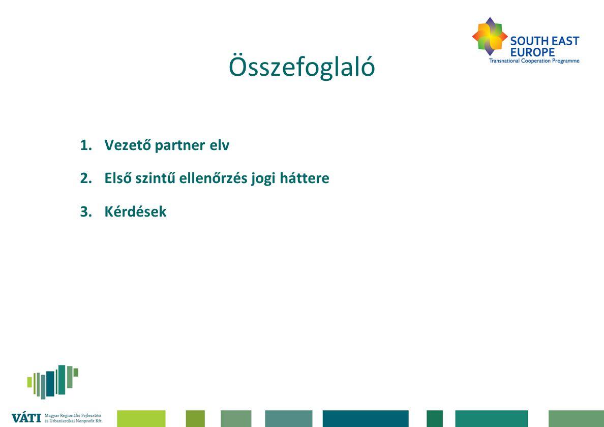Összefoglaló Vezető partner elv Első szintű ellenőrzés jogi háttere