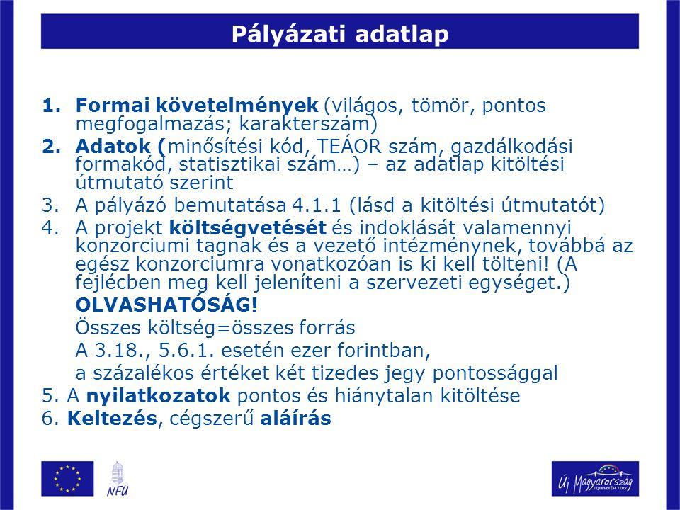 Pályázati adatlap Formai követelmények (világos, tömör, pontos megfogalmazás; karakterszám)