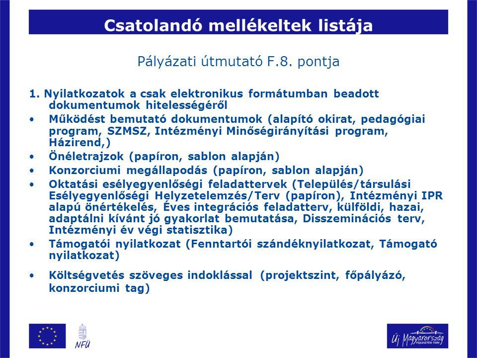 Csatolandó mellékeltek listája Pályázati útmutató F.8. pontja
