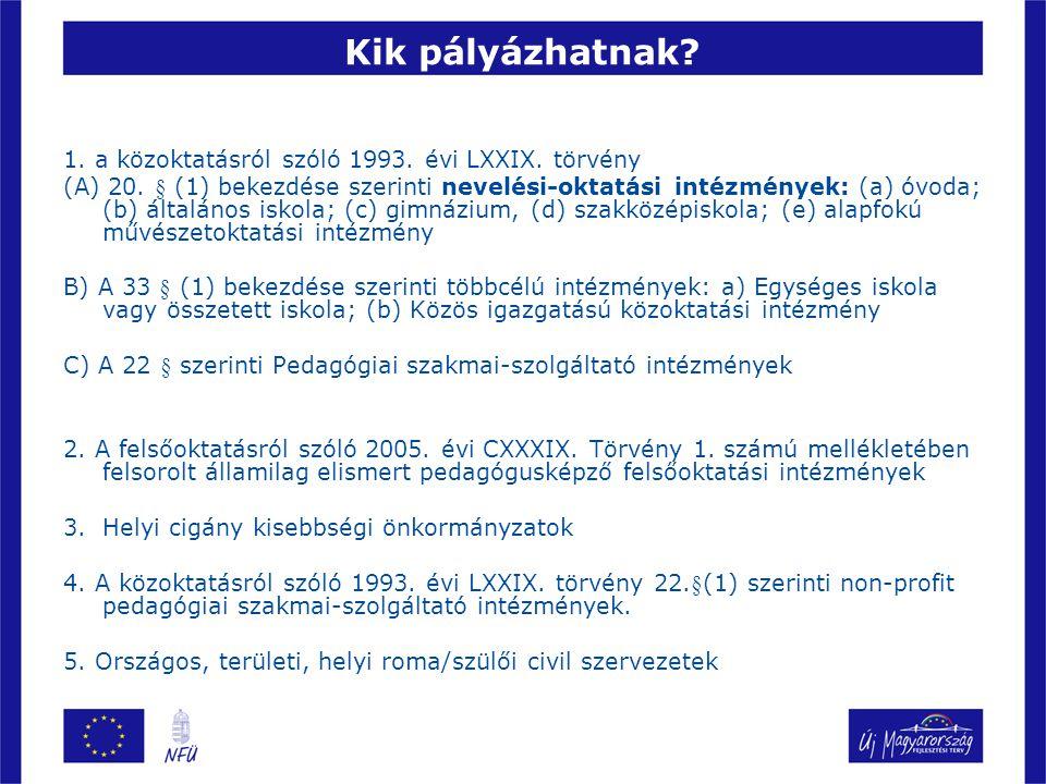 Kik pályázhatnak 1. a közoktatásról szóló 1993. évi LXXIX. törvény