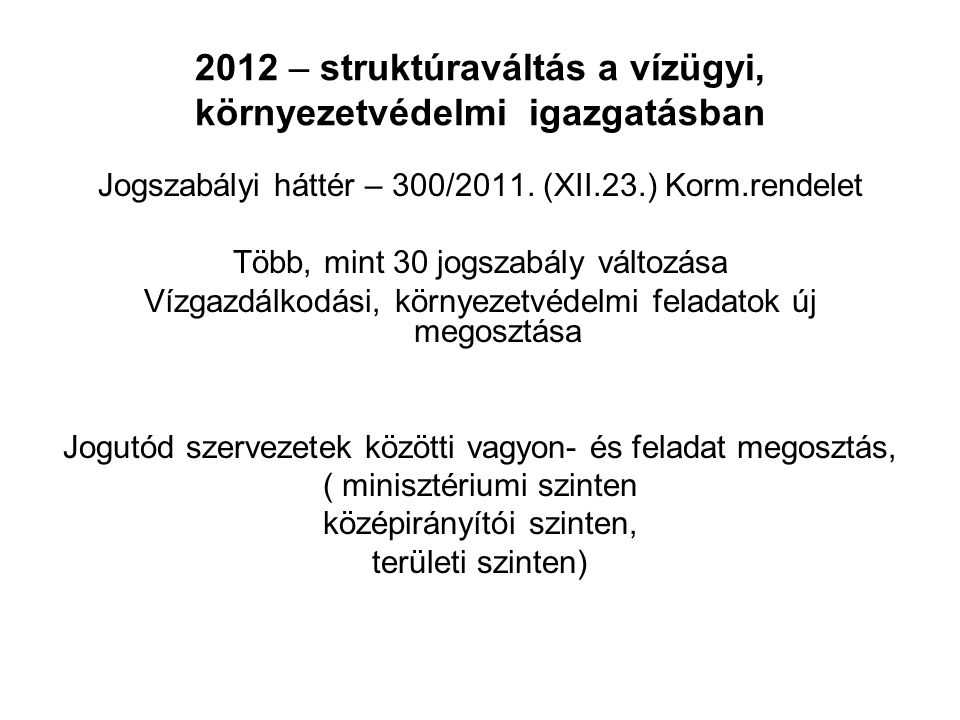 2012 – struktúraváltás a vízügyi, környezetvédelmi igazgatásban