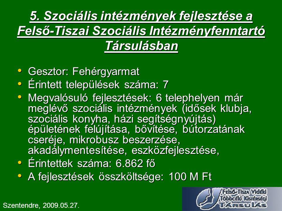 5. Szociális intézmények fejlesztése a Felső-Tiszai Szociális Intézményfenntartó Társulásban