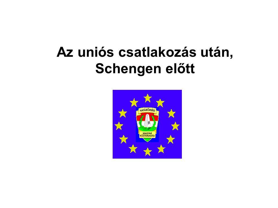 Az uniós csatlakozás után, Schengen előtt