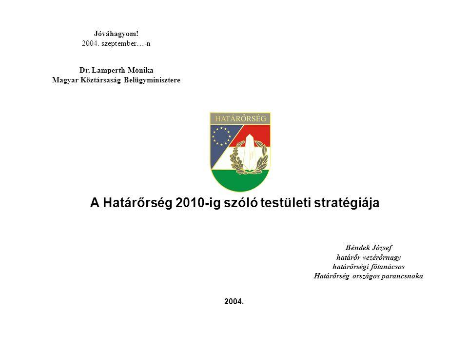 Magyar Köztársaság Belügyminisztere Határőrség országos parancsnoka