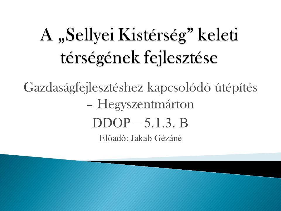 """A """"Sellyei Kistérség keleti térségének fejlesztése"""