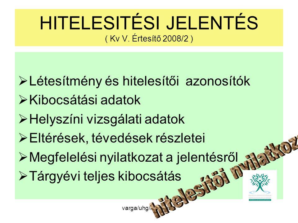 HITELESITÉSI JELENTÉS ( Kv V. Értesítő 2008/2 )