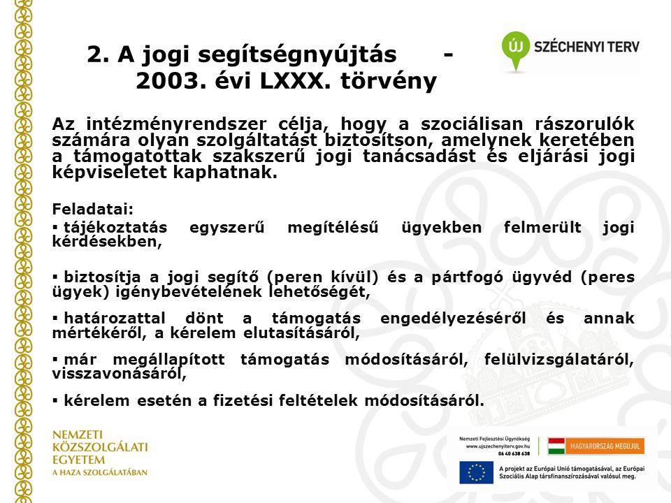 2. A jogi segítségnyújtás - 2003. évi LXXX. törvény
