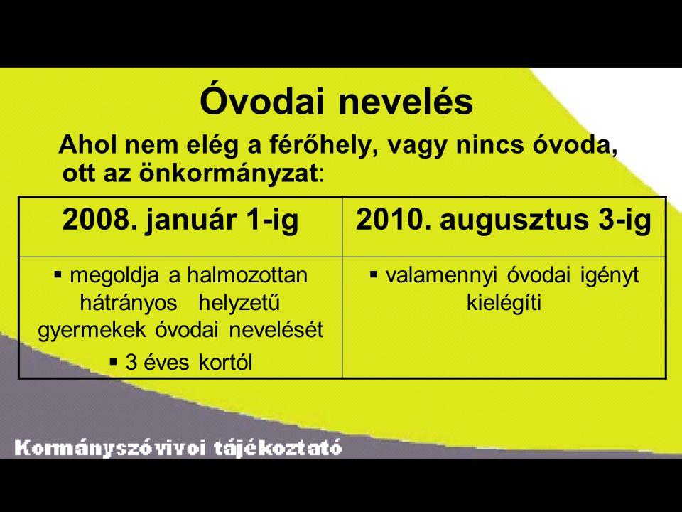Óvodai nevelés 2008. január 1-ig 2010. augusztus 3-ig