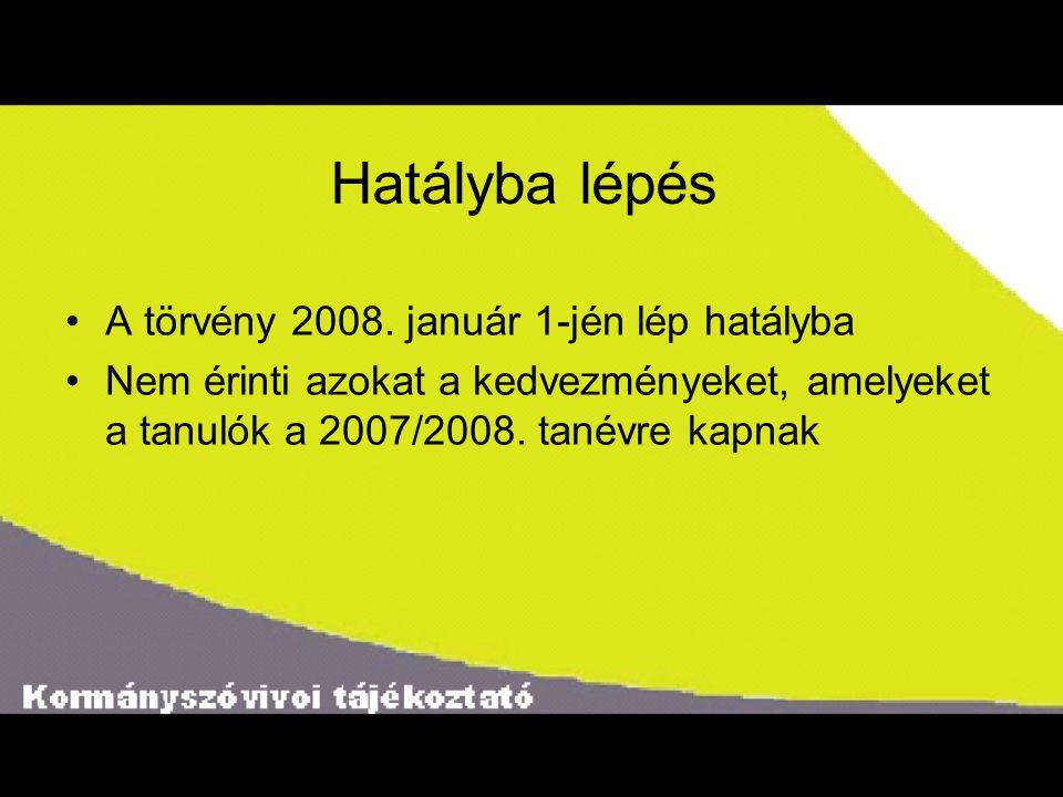 Hatályba lépés A törvény 2008. január 1-jén lép hatályba