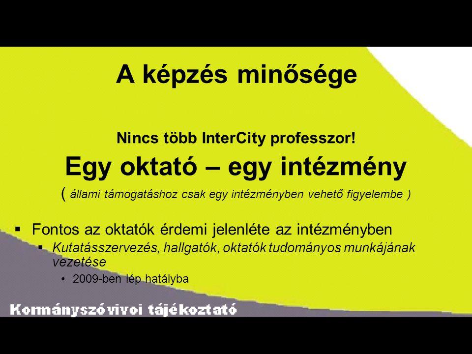 Nincs több InterCity professzor! Egy oktató – egy intézmény