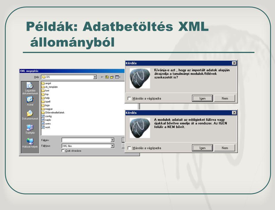 Példák: Adatbetöltés XML állományból
