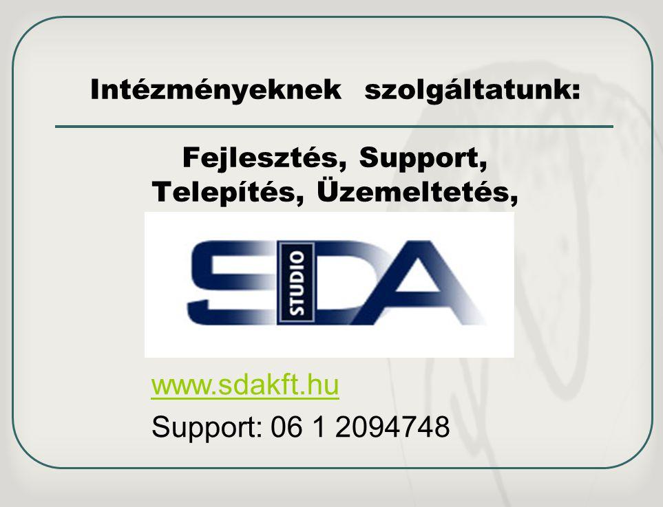 Intézményeknek szolgáltatunk: Fejlesztés, Support, Telepítés, Üzemeltetés,