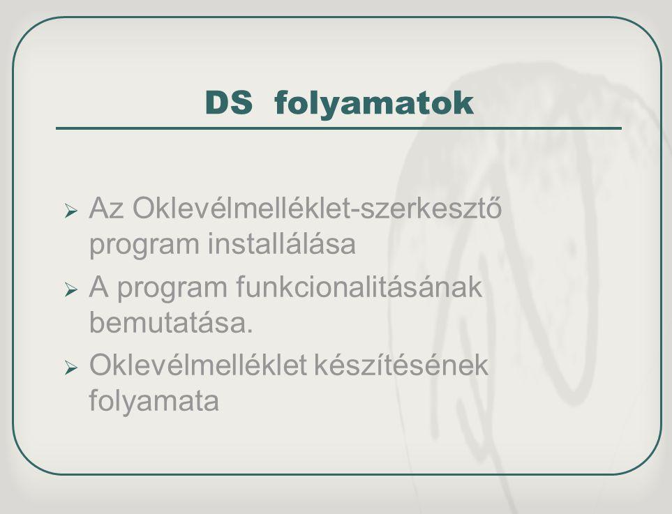 DS folyamatok Az Oklevélmelléklet-szerkesztő program installálása
