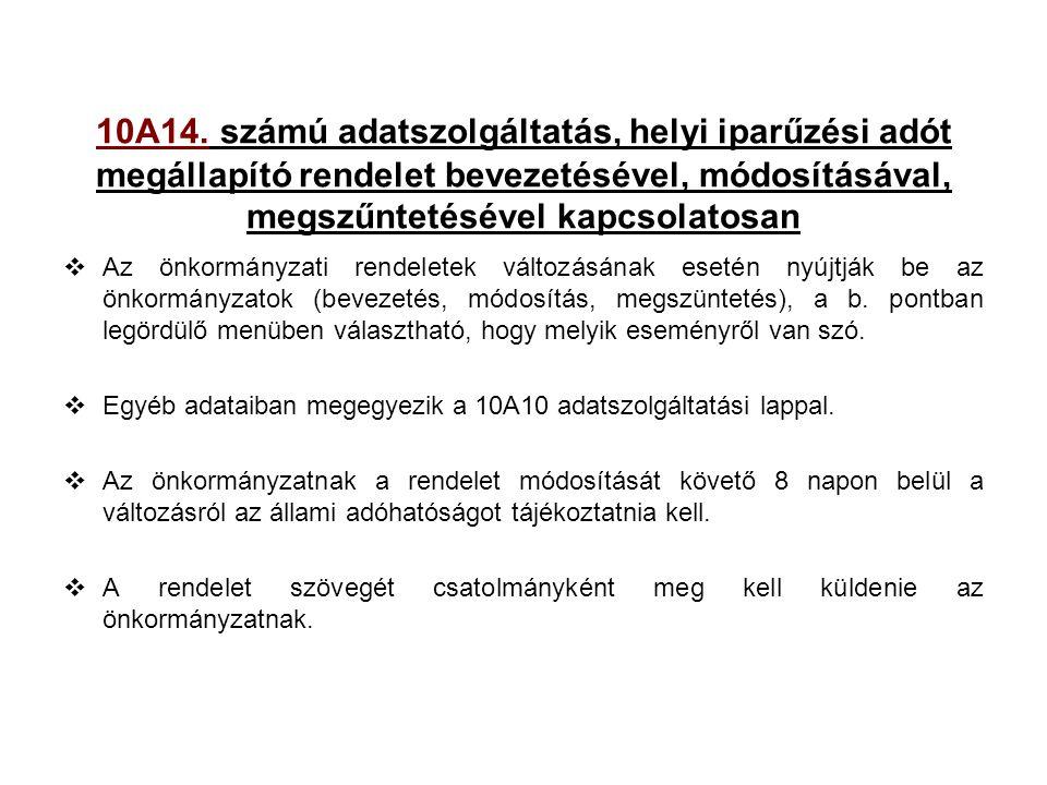 10A14. számú adatszolgáltatás, helyi iparűzési adót megállapító rendelet bevezetésével, módosításával, megszűntetésével kapcsolatosan