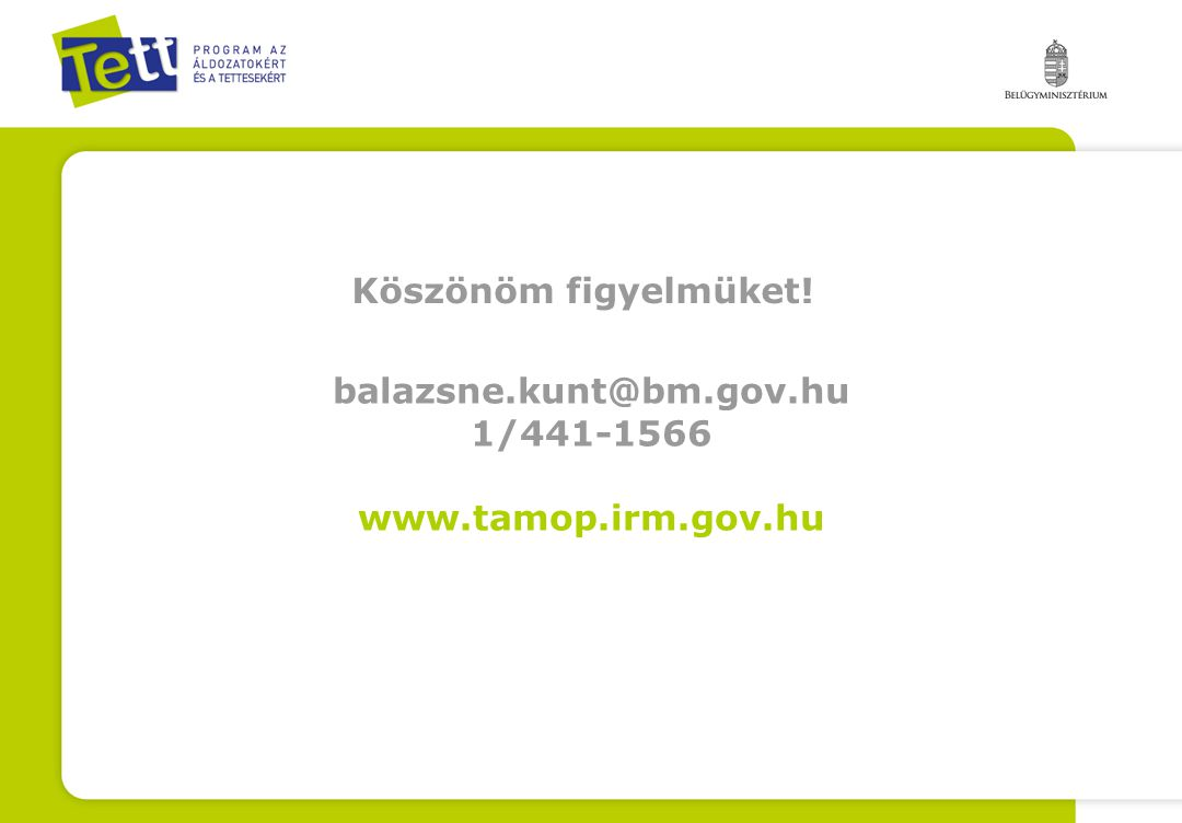 balazsne.kunt@bm.gov.hu 1/441-1566 www.tamop.irm.gov.hu