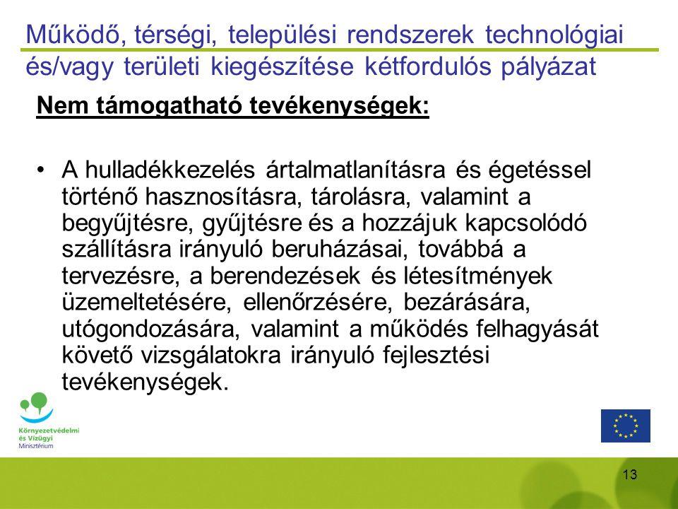 Működő, térségi, települési rendszerek technológiai és/vagy területi kiegészítése kétfordulós pályázat
