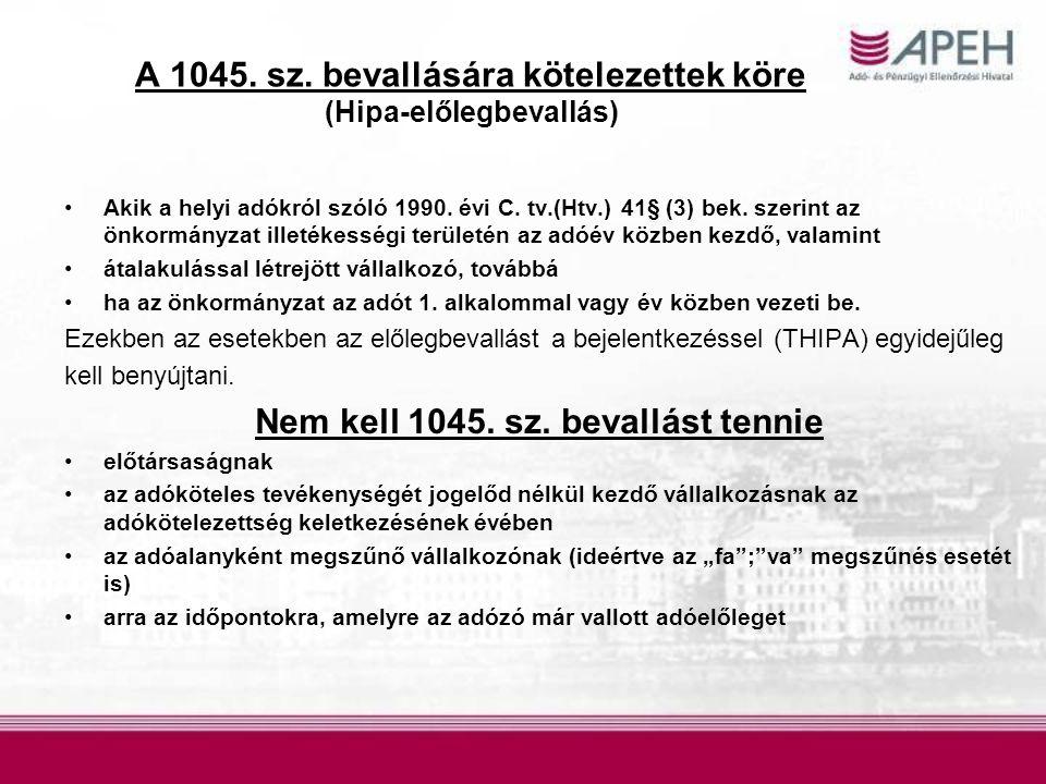 A 1045. sz. bevallására kötelezettek köre (Hipa-előlegbevallás)