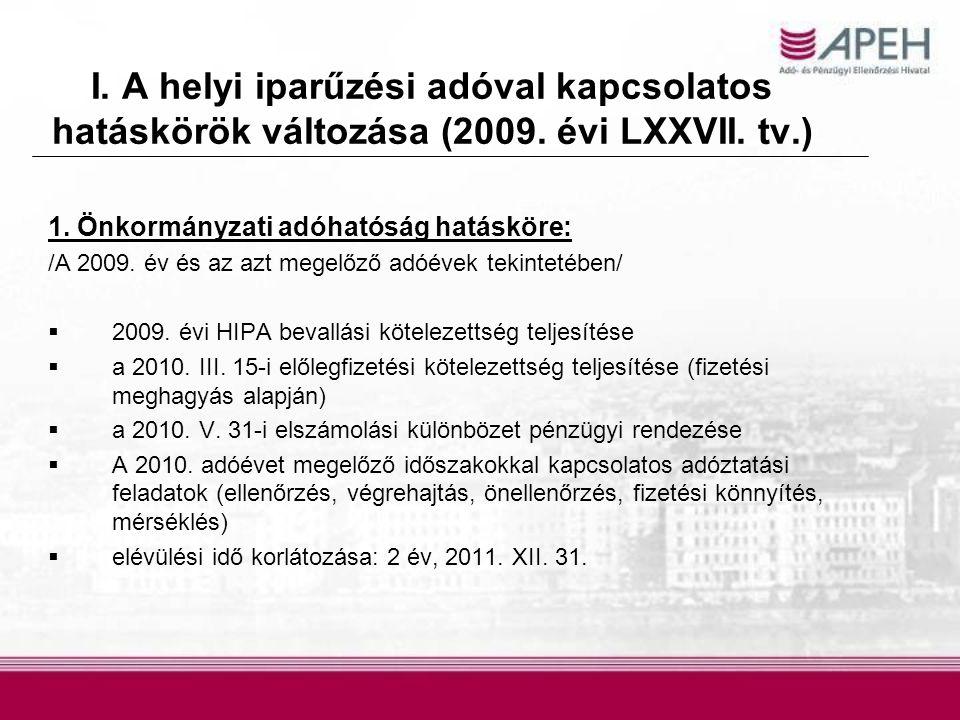 I. A helyi iparűzési adóval kapcsolatos hatáskörök változása (2009