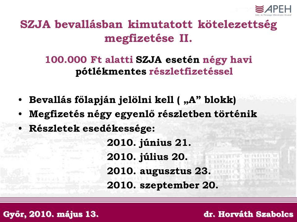 SZJA bevallásban kimutatott kötelezettség megfizetése II.