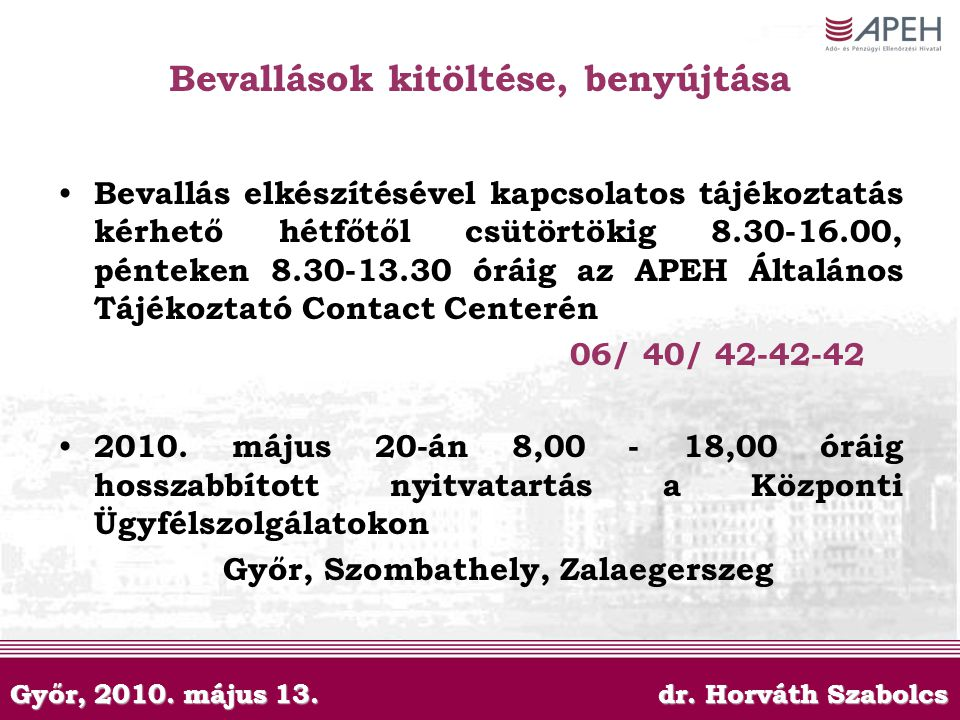 Bevallások kitöltése, benyújtása Győr, Szombathely, Zalaegerszeg