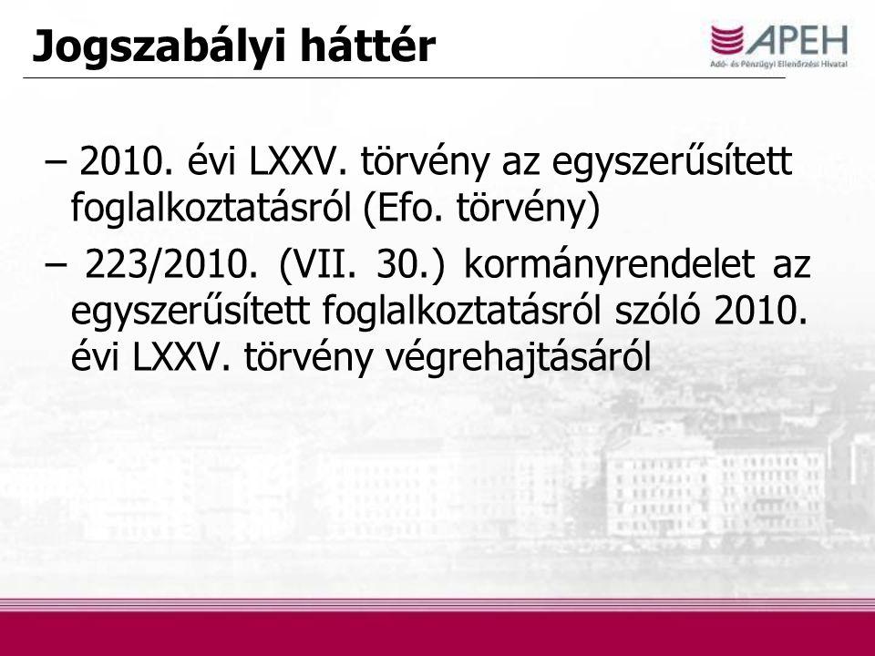Jogszabályi háttér – 2010. évi LXXV. törvény az egyszerűsített foglalkoztatásról (Efo. törvény)