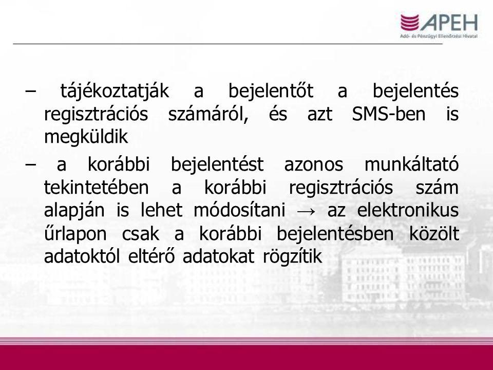 – tájékoztatják a bejelentőt a bejelentés regisztrációs számáról, és azt SMS-ben is megküldik