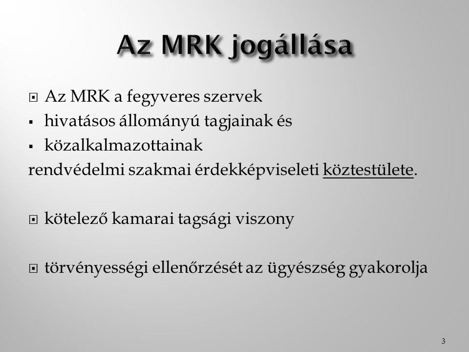 Az MRK jogállása Az MRK a fegyveres szervek