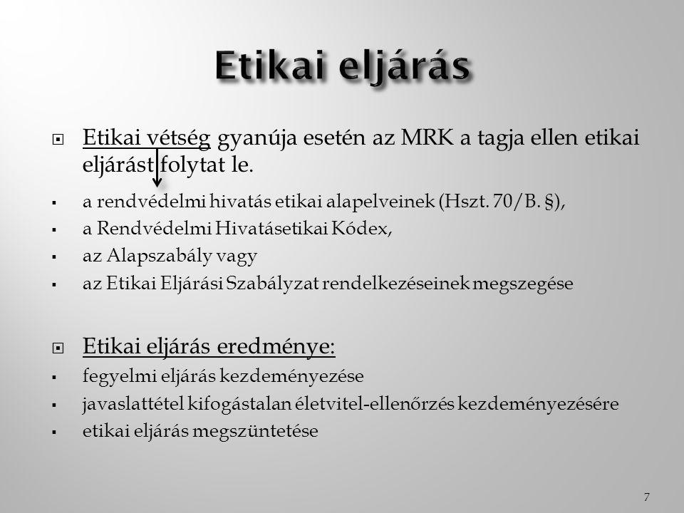 Etikai eljárás Etikai vétség gyanúja esetén az MRK a tagja ellen etikai eljárást folytat le.