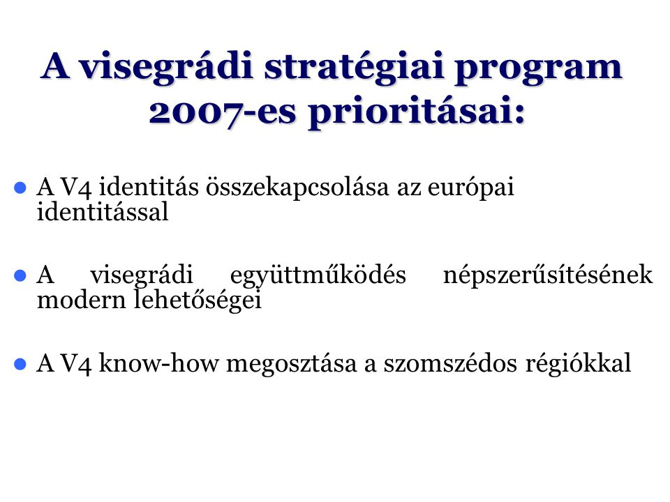 A visegrádi stratégiai program 2007-es prioritásai: