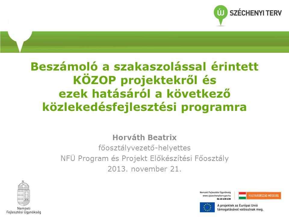 Beszámoló a szakaszolással érintett KÖZOP projektekről és ezek hatásáról a következő közlekedésfejlesztési programra