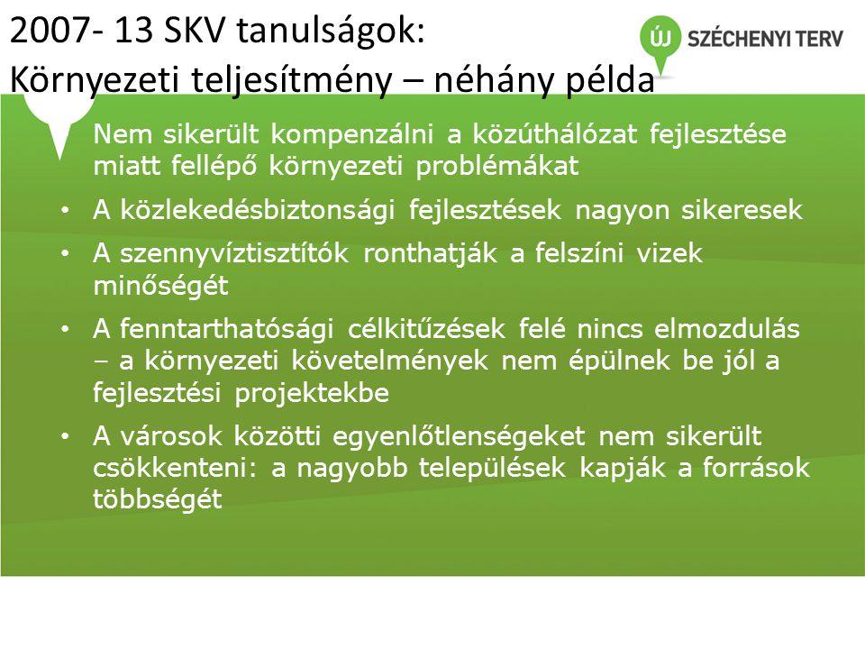 2007- 13 SKV tanulságok: Környezeti teljesítmény – néhány példa