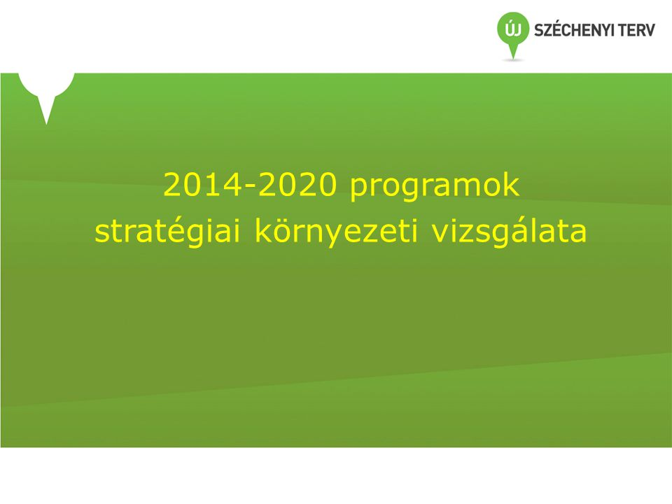 2014-2020 programok stratégiai környezeti vizsgálata