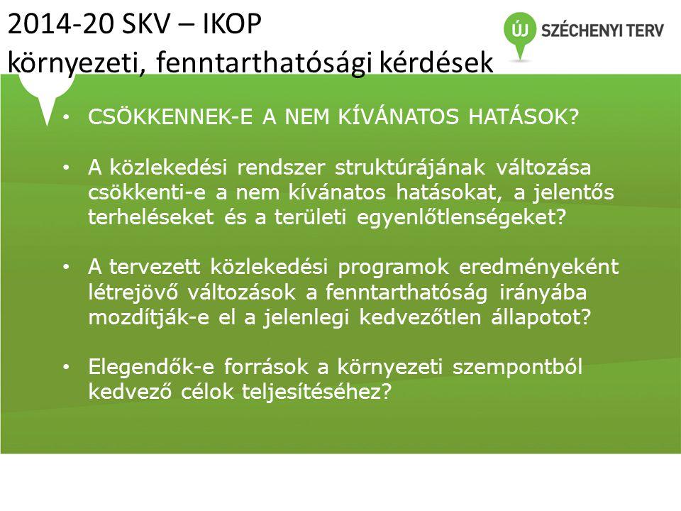 2014-20 SKV – IKOP környezeti, fenntarthatósági kérdések