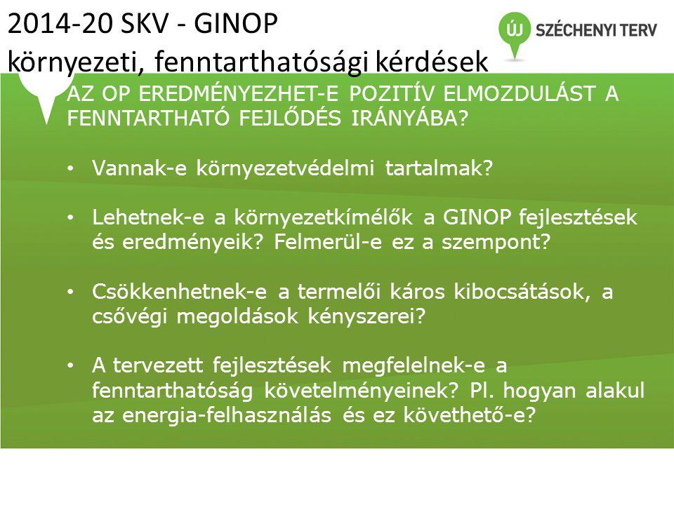2014-20 SKV - GINOP környezeti, fenntarthatósági kérdések