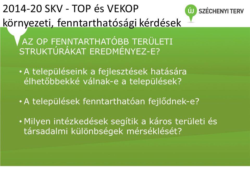2014-20 SKV - TOP és VEKOP környezeti, fenntarthatósági kérdések