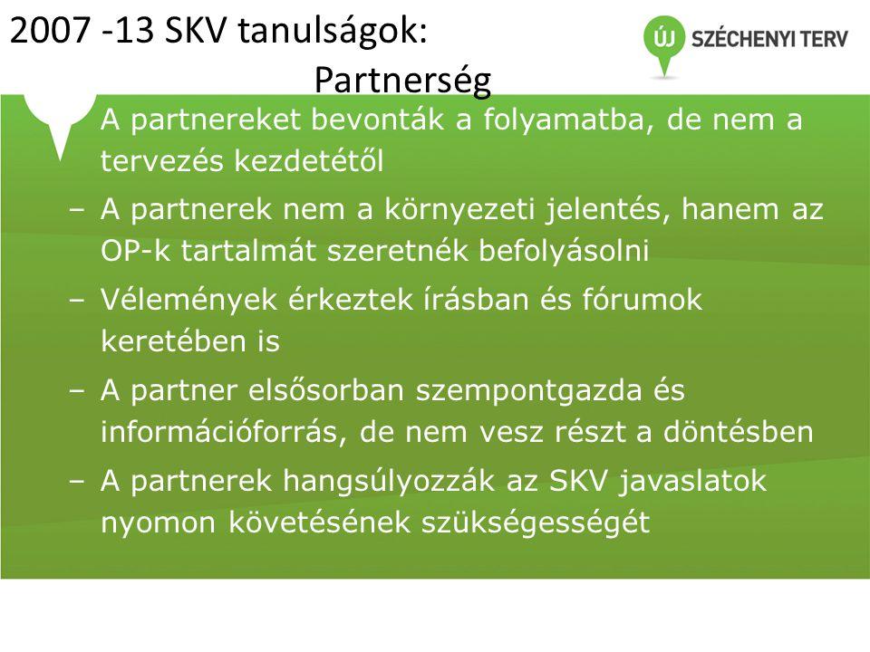 2007 -13 SKV tanulságok: Partnerség