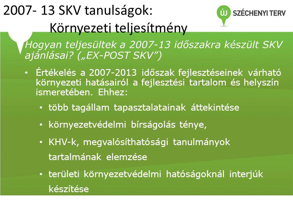 2007- 13 SKV tanulságok: Környezeti teljesítmény