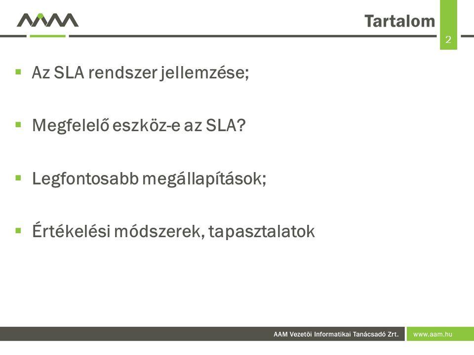 Tartalom Az SLA rendszer jellemzése; Megfelelő eszköz-e az SLA.