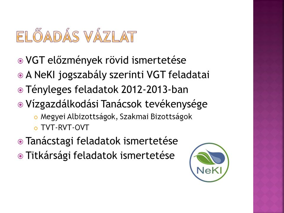 Előadás vázlat VGT előzmények rövid ismertetése