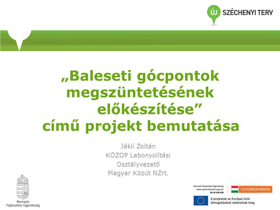 Jákli Zoltán KÖZOP Lebonyolítási Osztályvezető Magyar Közút NZrt.