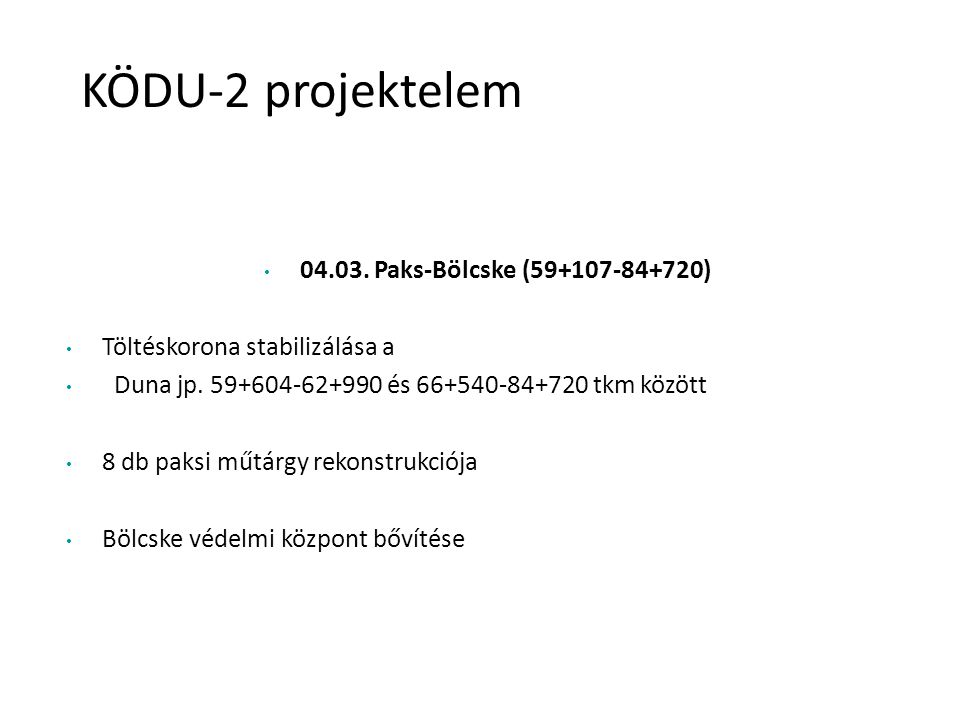 KÖDU-2 projektelem 04.03. Paks-Bölcske (59+107-84+720)
