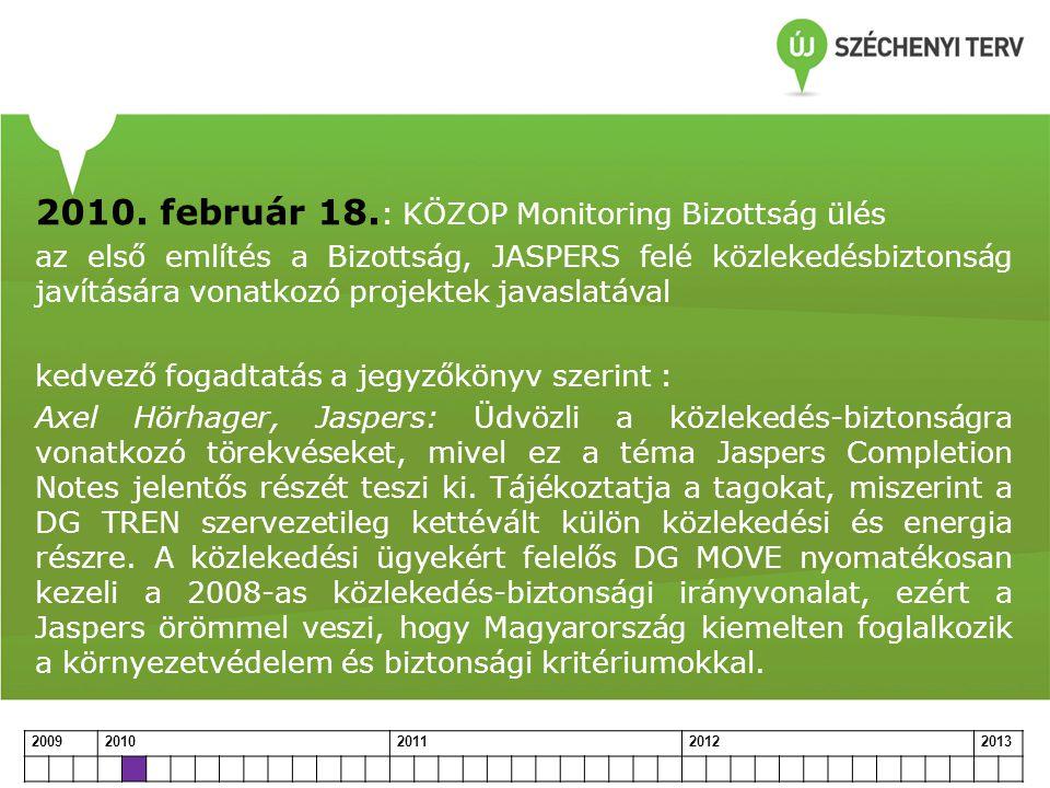 2010. február 18.: KÖZOP Monitoring Bizottság ülés