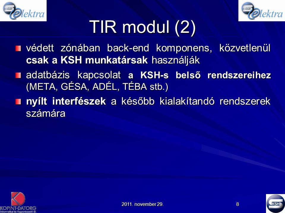 TIR modul (2) védett zónában back-end komponens, közvetlenül csak a KSH munkatársak használják.