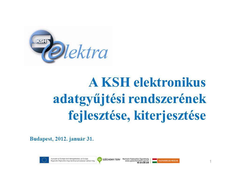 A KSH elektronikus adatgyűjtési rendszerének fejlesztése, kiterjesztése